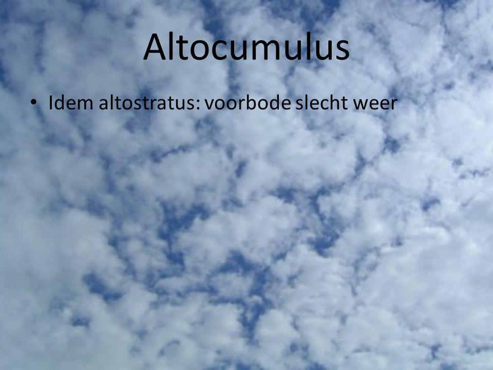 Altocumulus Idem altostratus: voorbode slecht weer