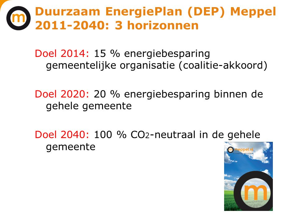 Duurzaam EnergiePlan (DEP) Meppel 2011-2040: 3 horizonnen