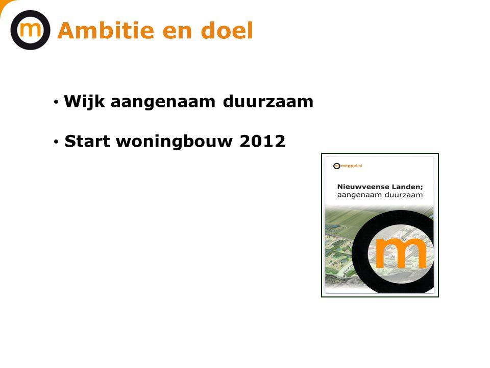 Ambitie en doel Wijk aangenaam duurzaam Start woningbouw 2012