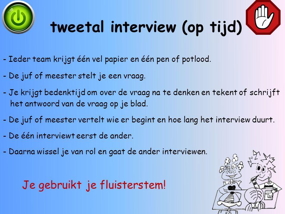 tweetal interview (op tijd)