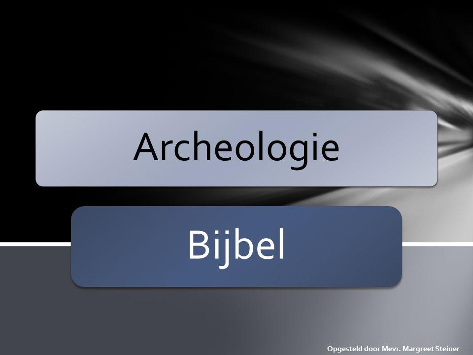 Archeologie Bijbel. Deze PowerPoint is afkomstig van Mevr.