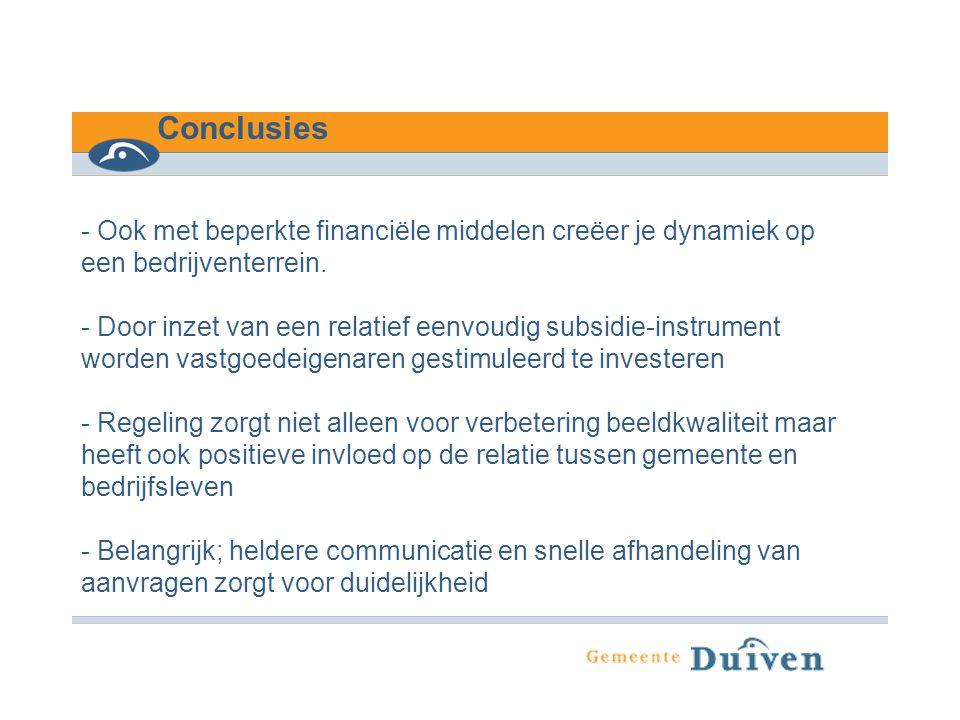 Conclusies Ook met beperkte financiële middelen creëer je dynamiek op een bedrijventerrein.