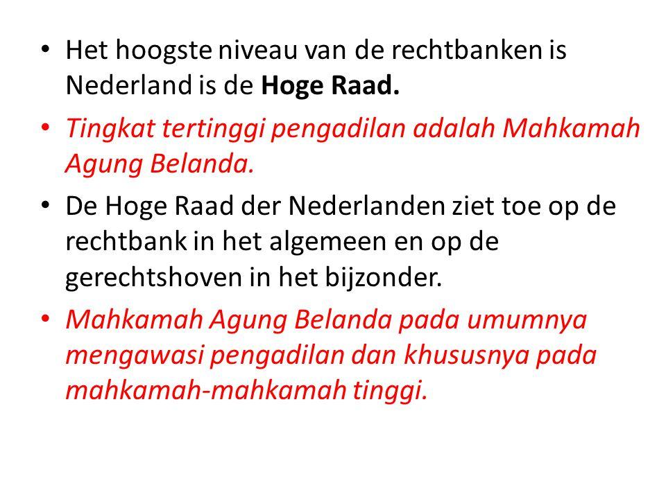 Het hoogste niveau van de rechtbanken is Nederland is de Hoge Raad.