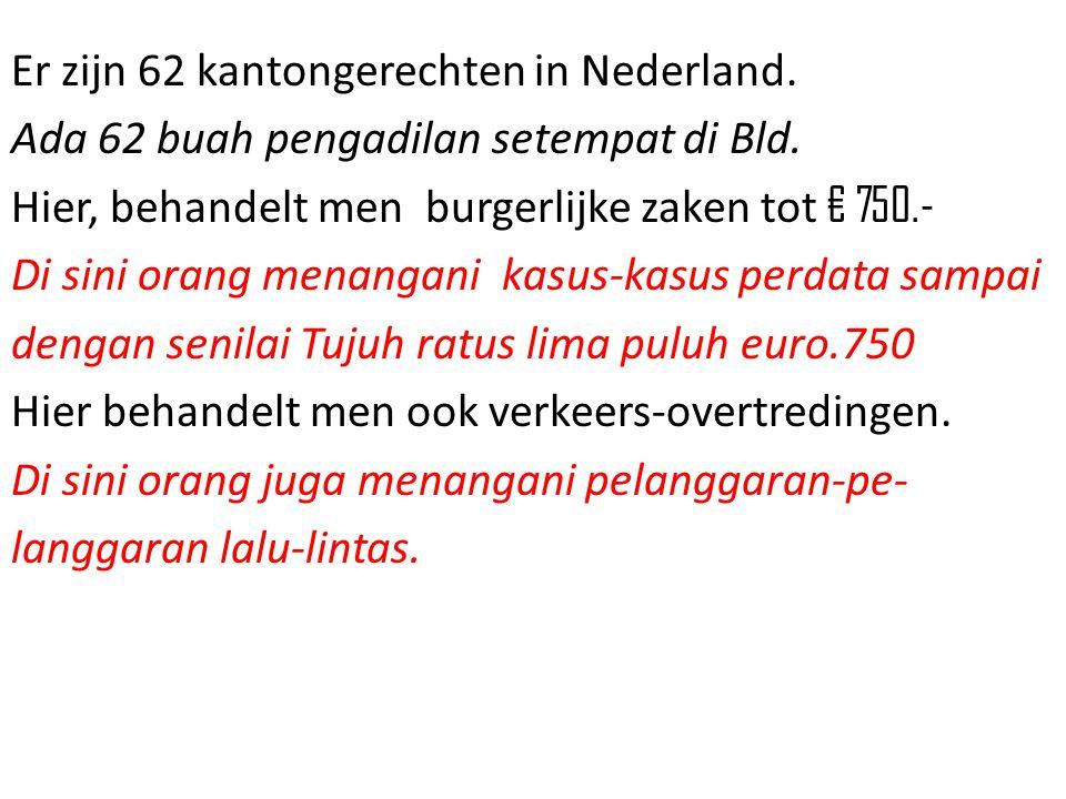 Er zijn 62 kantongerechten in Nederland