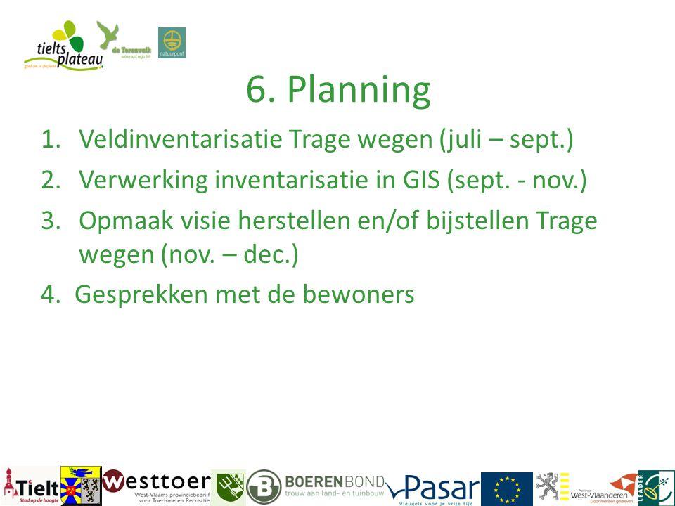 6. Planning Veldinventarisatie Trage wegen (juli – sept.)