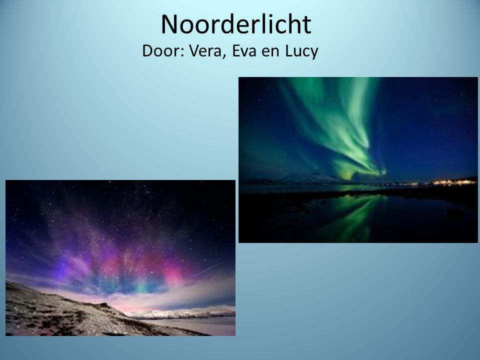 Noorderlicht Door: Vera, Eva en Lucy