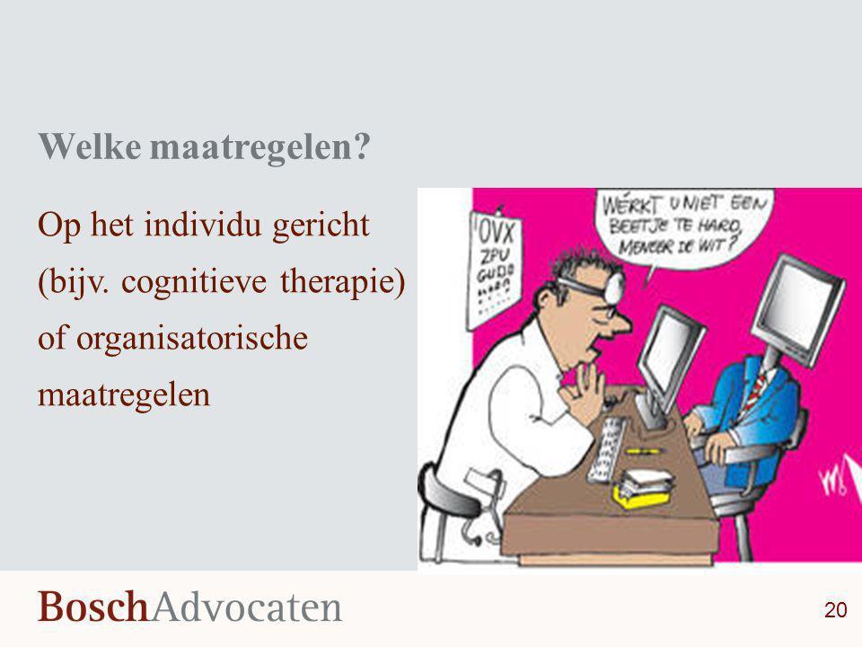 Welke maatregelen Op het individu gericht (bijv. cognitieve therapie)