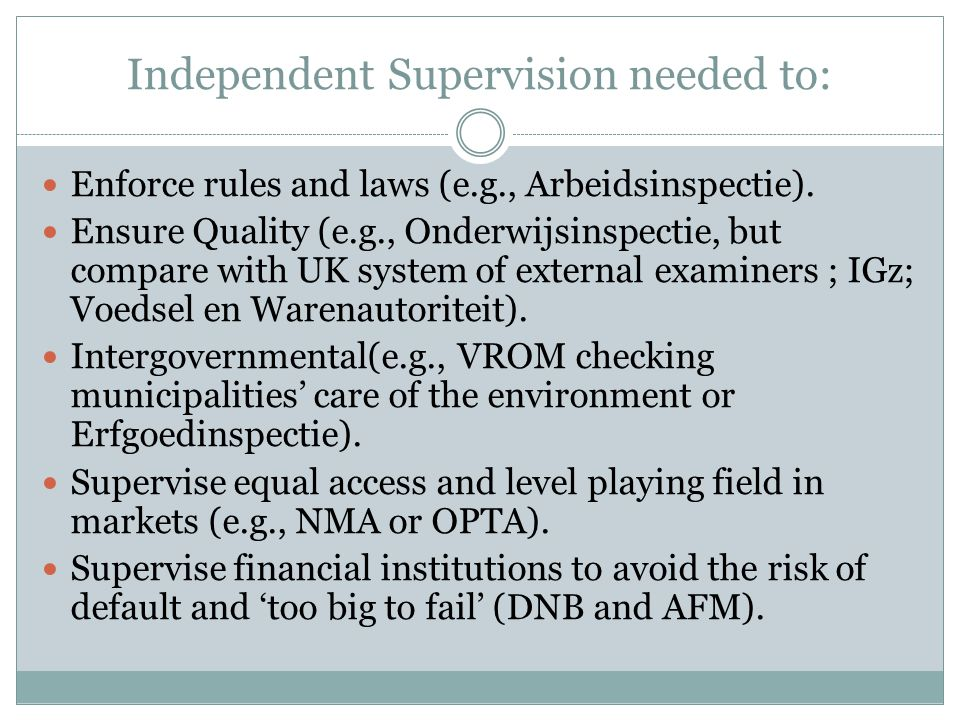 Independent Supervision needed to: