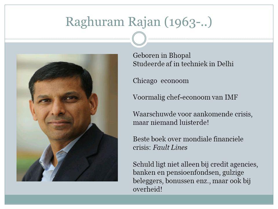 Raghuram Rajan (1963-..) Geboren in Bhopal