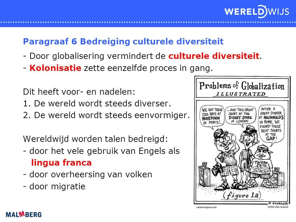 Paragraaf 6 Bedreiging culturele diversiteit