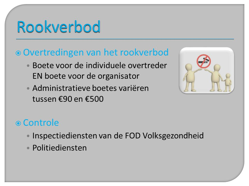 Rookverbod Overtredingen van het rookverbod Controle