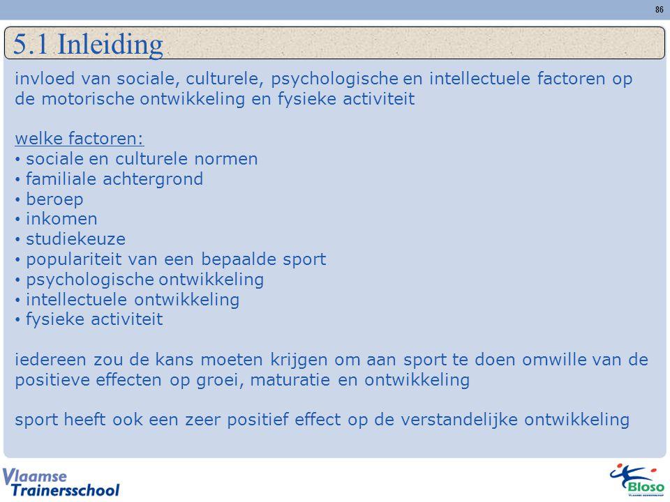 5.1 Inleiding invloed van sociale, culturele, psychologische en intellectuele factoren op de motorische ontwikkeling en fysieke activiteit.