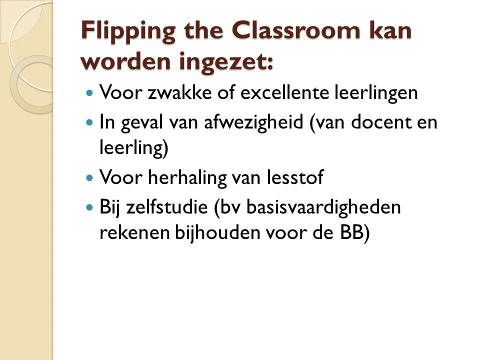 Flipping the Classroom kan worden ingezet: