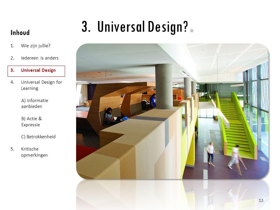 Universal Design (3) Inhoud Wie zijn jullie Iedereen is anders