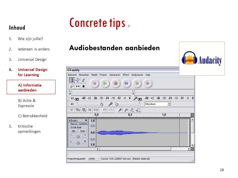 Concrete tips (3) Audiobestanden aanbieden Inhoud Wie zijn jullie