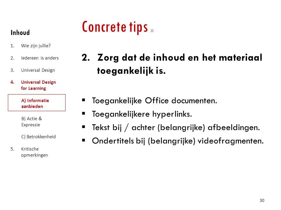 Concrete tips (5) Zorg dat de inhoud en het materiaal toegankelijk is.