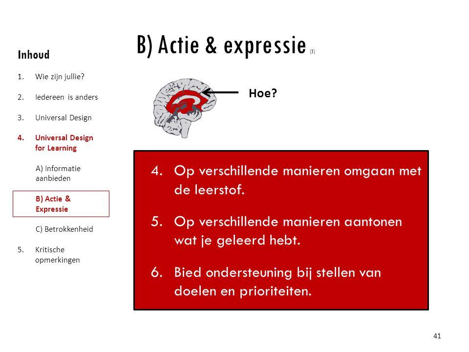 B) Actie & expressie (1) Inhoud. Wie zijn jullie Iedereen is anders. Universal Design. Universal Design for Learning.