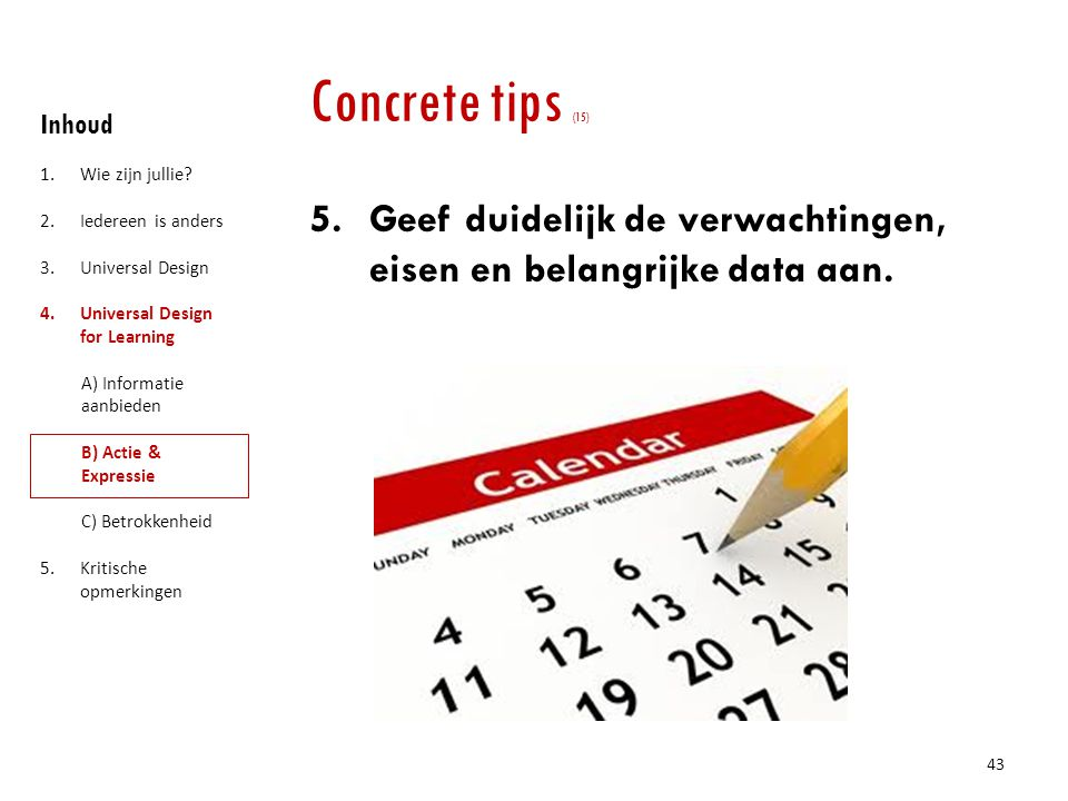 Concrete tips (15) Inhoud. Wie zijn jullie Iedereen is anders. Universal Design. Universal Design for Learning.