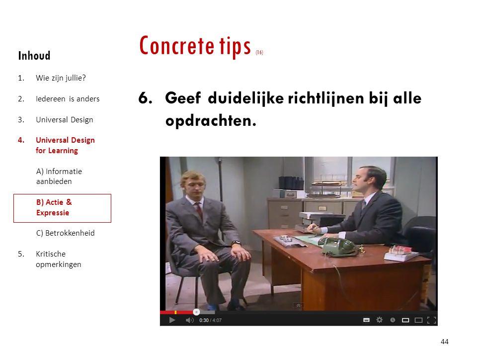 Concrete tips (16) Geef duidelijke richtlijnen bij alle opdrachten.