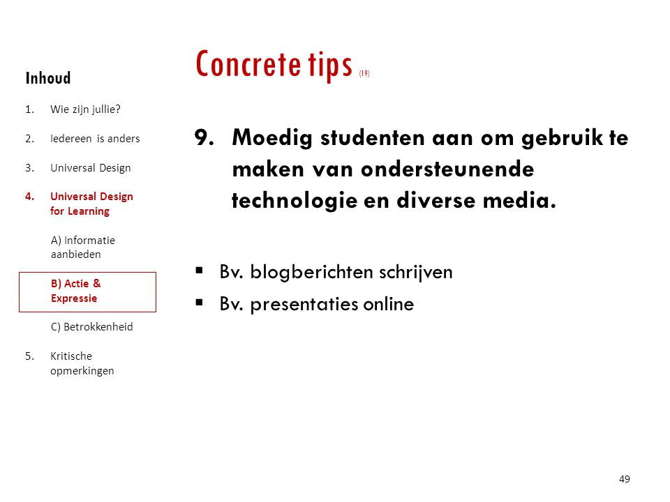 Concrete tips (19) Inhoud. Wie zijn jullie Iedereen is anders. Universal Design. Universal Design for Learning.