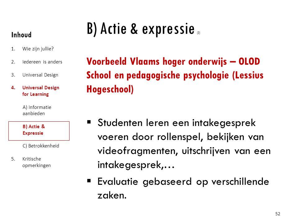 B) Actie & expressie (3) Inhoud. Wie zijn jullie Iedereen is anders. Universal Design. Universal Design for Learning.