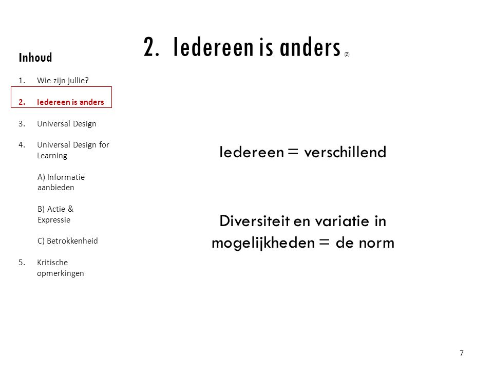 Iedereen is anders (2) Inhoud. Wie zijn jullie Iedereen is anders. Universal Design. Universal Design for Learning.