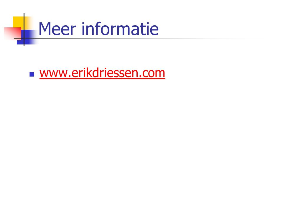 Meer informatie www.erikdriessen.com