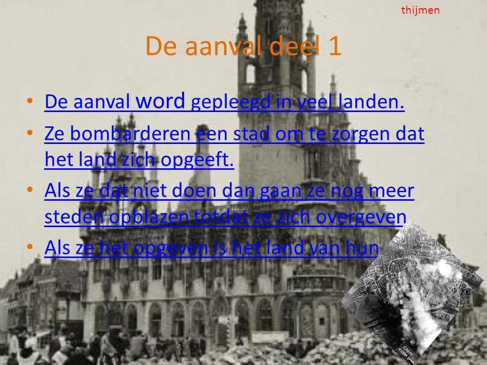 De aanval deel 1 De aanval word gepleegd in veel landen.
