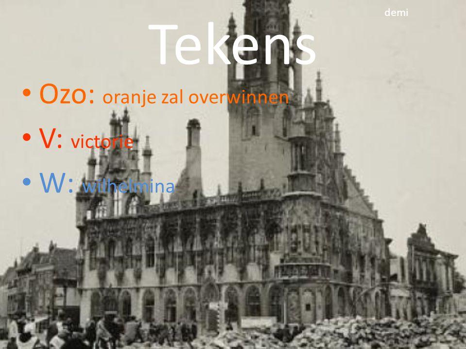 demi Tekens Ozo: oranje zal overwinnen V: victorie W: wilhelmina