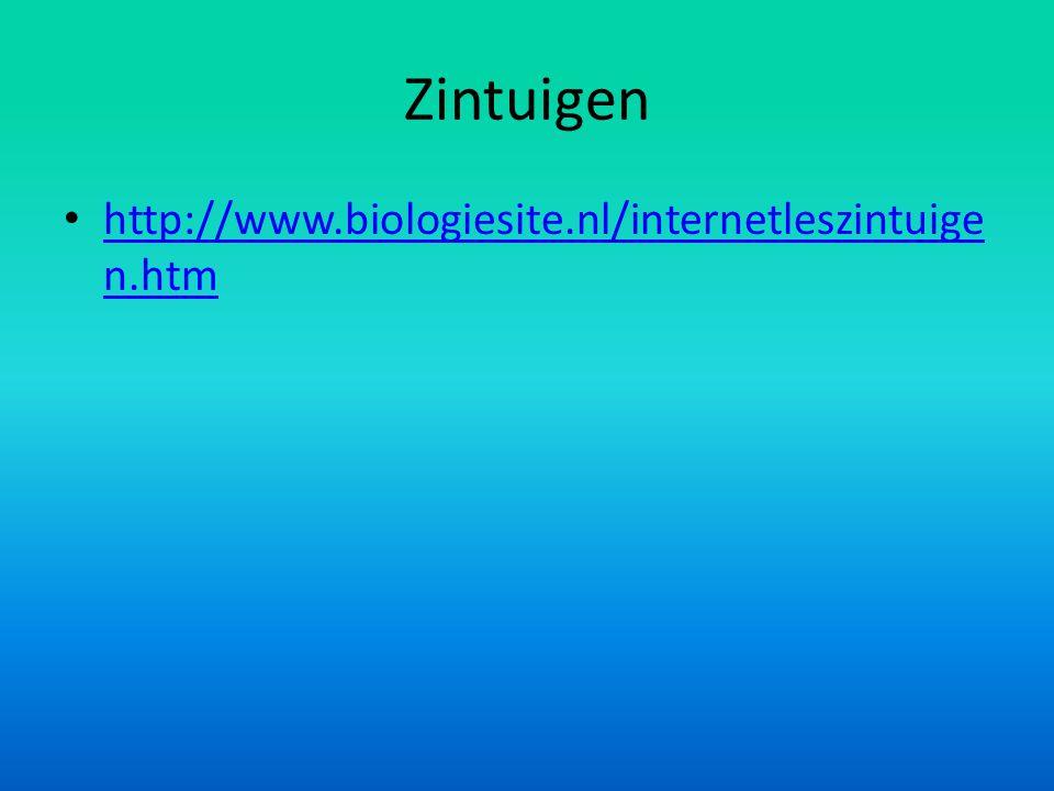 Zintuigen http://www.biologiesite.nl/internetleszintuigen.htm