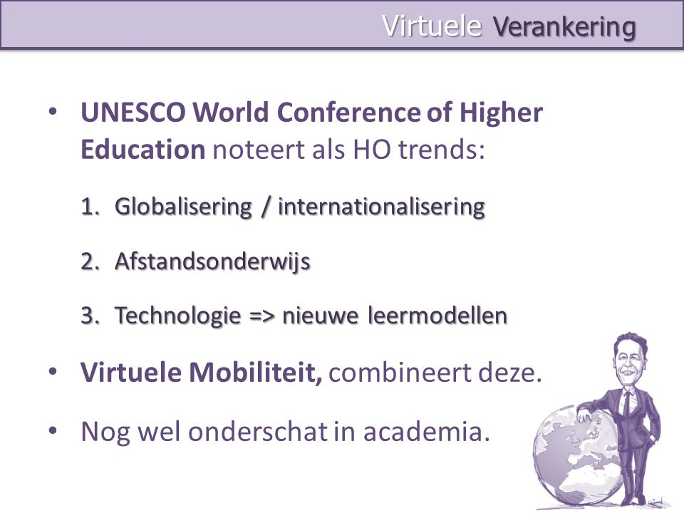 UNESCO World Conference of Higher Education noteert als HO trends: