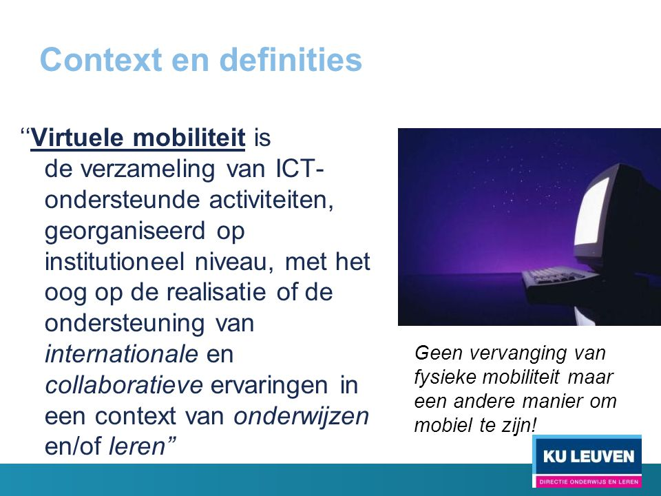 Context en definities ''Virtuele mobiliteit is