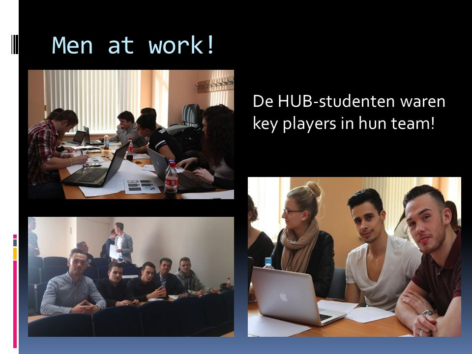 Men at work! De HUB-studenten waren key players in hun team!