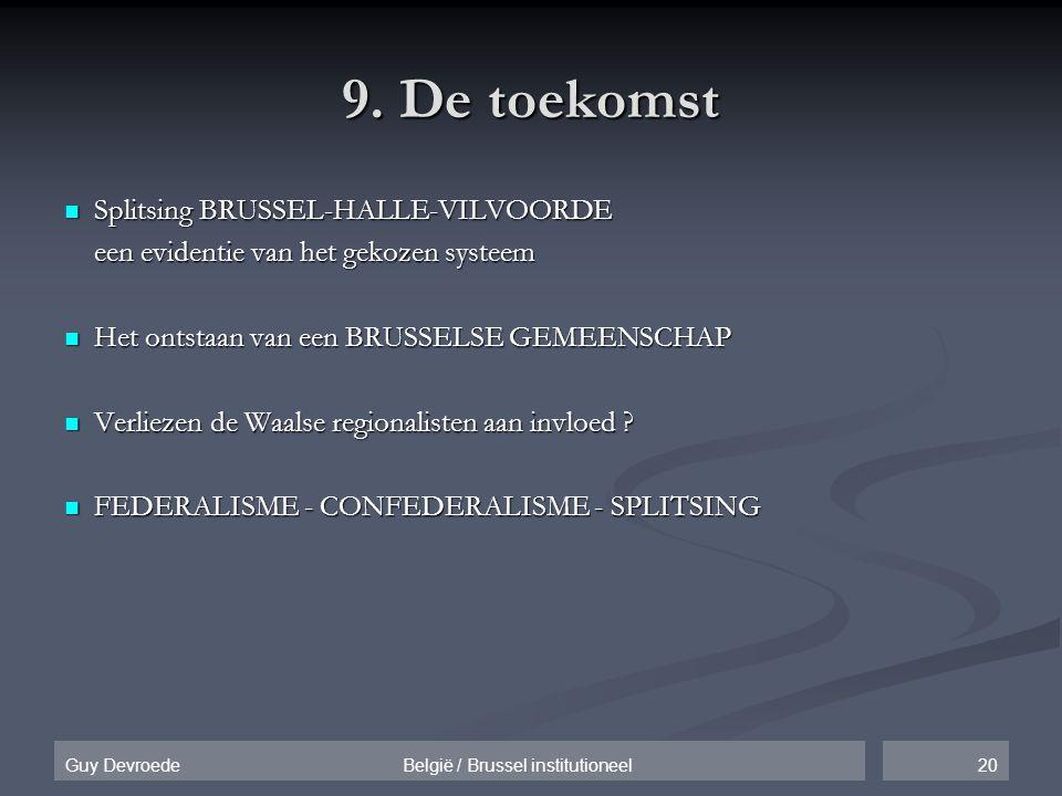 9. De toekomst Splitsing BRUSSEL-HALLE-VILVOORDE