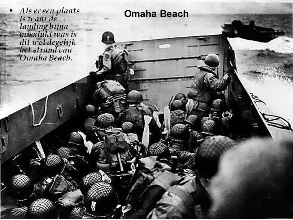Als er een plaats is waar de landing bijna misxlukt was is dit wel degelijk het strand van Omaha Beach.