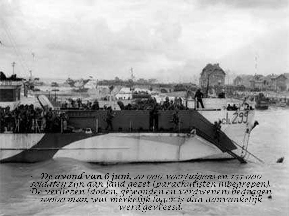 De avond van 6 juni, 20 000 voertuigens en 155 000 soldaten zijn aan land gezet (parachutisten inbegrepen).