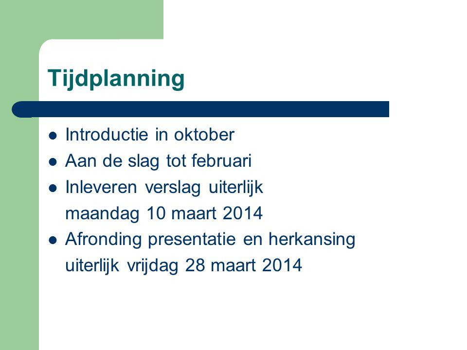 Tijdplanning Introductie in oktober Aan de slag tot februari