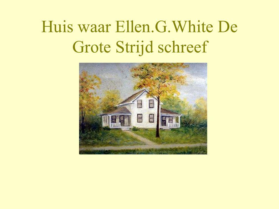 Huis waar Ellen.G.White De Grote Strijd schreef