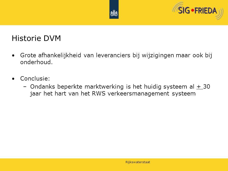 Historie DVM Grote afhankelijkheid van leveranciers bij wijzigingen maar ook bij onderhoud. Conclusie: