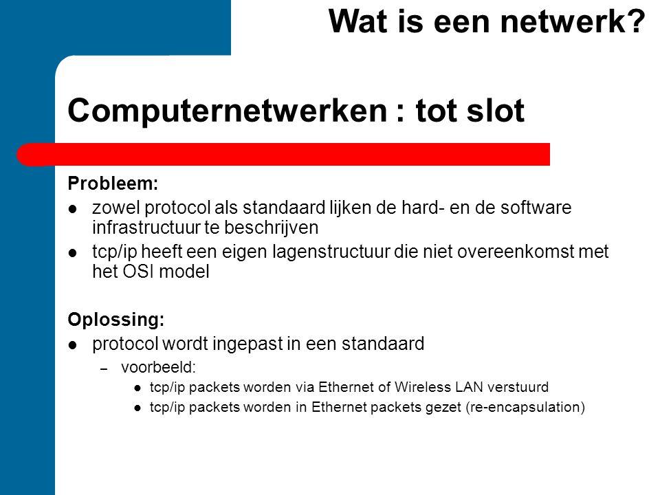 Computernetwerken : tot slot