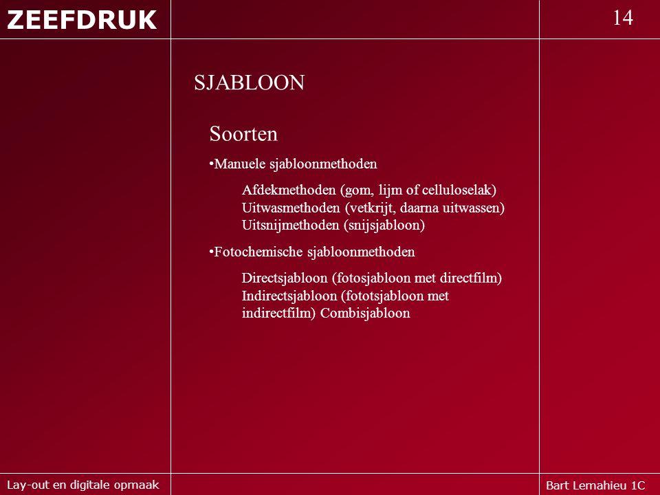 ZEEFDRUK 14 SJABLOON Soorten Manuele sjabloonmethoden