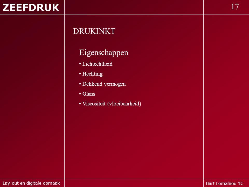 ZEEFDRUK 17 DRUKINKT Eigenschappen Lichtechtheid Hechting