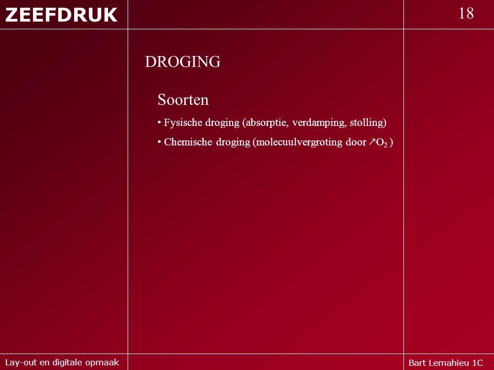 ZEEFDRUK 18 DROGING Soorten