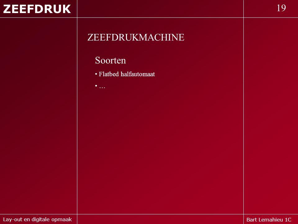 ZEEFDRUK 19 ZEEFDRUKMACHINE Soorten Flatbed halfautomaat …