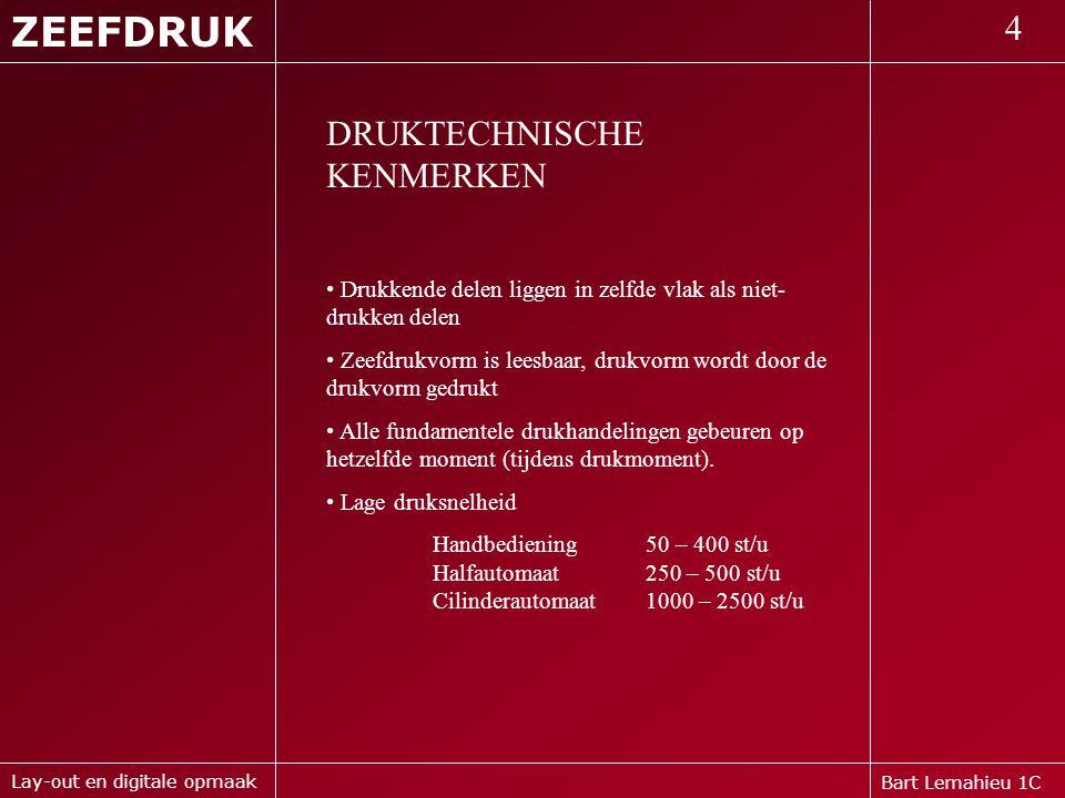 ZEEFDRUK 4 DRUKTECHNISCHE KENMERKEN