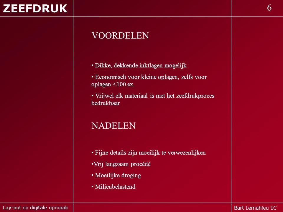 ZEEFDRUK 6 VOORDELEN NADELEN Dikke, dekkende inktlagen mogelijk