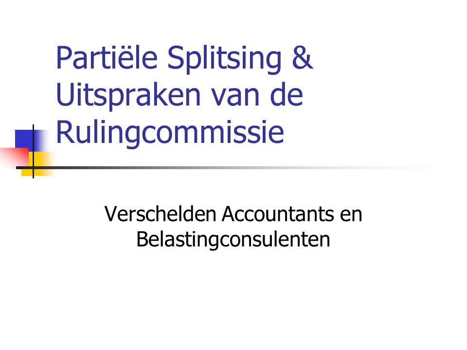Partiële Splitsing & Uitspraken van de Rulingcommissie