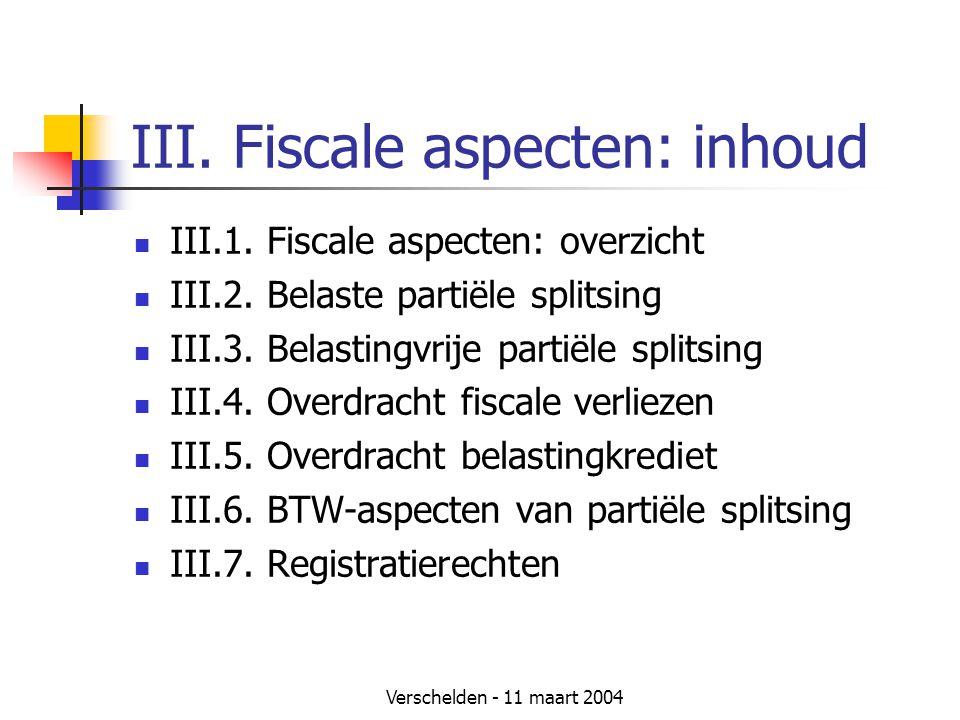 III. Fiscale aspecten: inhoud