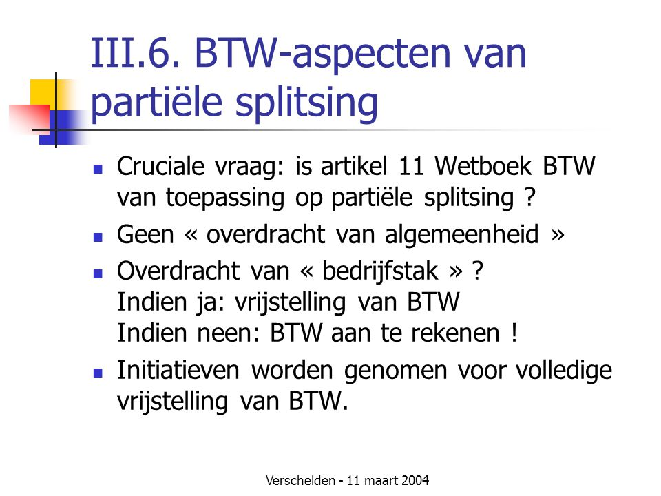 III.6. BTW-aspecten van partiële splitsing