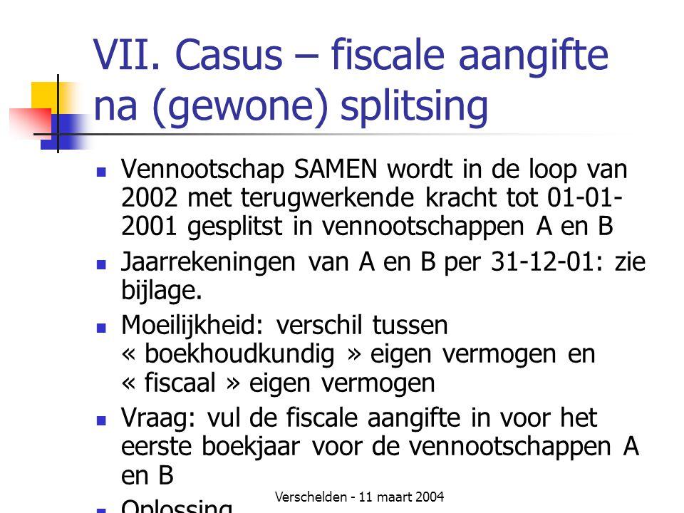 VII. Casus – fiscale aangifte na (gewone) splitsing